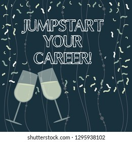 Writing note showing Jumpstart Your Career. Business photo showcasing Make it work successfully after a period of failure Filled Wine Glass for Celebration with Scattered Confetti photo.