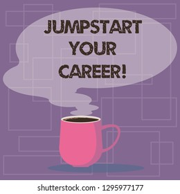 Writing note showing Jumpstart Your Career. Business photo showcasing Make it work successfully after a period of failure Mug of Hot Coffee with Blank Color Speech Bubble Steam icon.