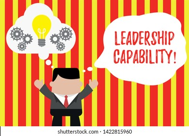 Writing note showing Leadership Capability. Business photo showcasing what a Leader can build Capacity to Lead Effectively Man hands up imaginary bubble light bulb working together.