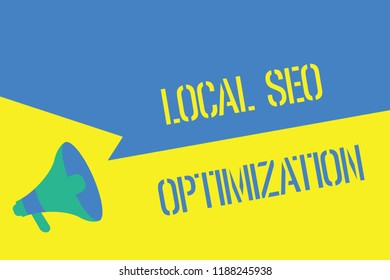 Writing note showing Local Seo Optimization. Business photo showcasing increase Search Visibility to Rank on Top list