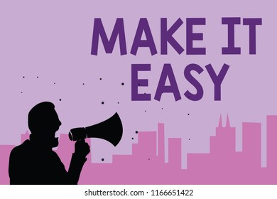 Writing note showing Make It Easy. Business photo showcasing Smart approach Effortless Free from worries or difficulties Man holding megaphone speaking politician promises purple background.