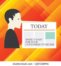 Writing note showing Make It Easy For Your Customers To Decide. Business photo showcasing Give clients good special options Man with a Very Long Nose like Pinocchio a Blank Newspaper is attached.