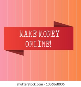 Writing note showing Make Money Online. Business photo showcasing Business Ecommerce Ebusiness Innovation Web Technology.
