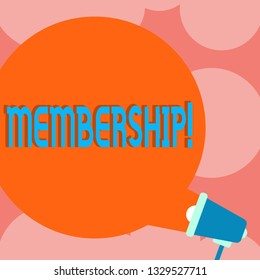 Writing note showing Membership. Business photo showcasing Being member Part of a group or team Join organization company Round Speech Bubble Coming Out of Megaphone for Announcement.