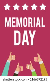 Writing note showing Memorial Day. Business photo showcasing To honor and remembering those who died in military service Men women hands thumbs up approval stars information purple background.