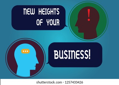 Writing note showing New Heights Of Your Business. Business photo showcasing Achieving goals fast growing up company Messenger Room with Chat Heads Speech Bubbles Punctuations Mark icon.