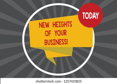 Writing note showing New Heights Of Your Business. Business photo showcasing Achieving goals fast growing up company Folded 3D Ribbon Strip inside Circle Loop on Halftone Sunburst photo.