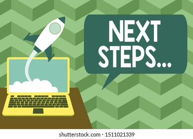 Writing note showing Next Steps. Business photo showcasing something you do or plan after you ve finished something else Successful rocket launching laptop background Startup grow.