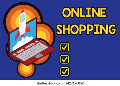 Writing note showing Online Shopping. Business photo showcasing allows consumers to buy their goods over the Internet Rocket launching clouds laptop background. Startup project growing. SEO.