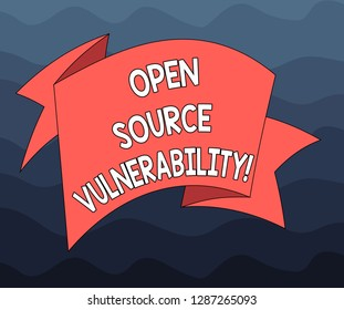 Writing note showing Open Source Vulnerability. Business photo showcasing Publicized Exploits are open to malicious users Folded 3D Ribbon Strip Solid Color Blank Sash photo for Celebration.