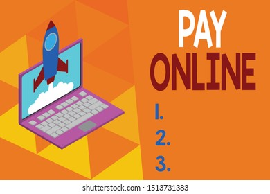 Writing note showing Pay Online. Business photo showcasing buy products or service using credit card on any website Rocket launching clouds laptop background. Startup project growing. SEO.