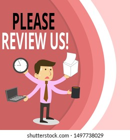 Writing note showing Please Review Us. Business photo showcasing situation or system is formal examination by showing authority Stressed Male Employee Manager Multitasking Meet Deadline.