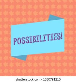 Writing note showing Possibilities. Business photo showcasing Things that may happen or be the case State of being possible Blank Color Folded Banner Strip Flat Style Announcement Poster.