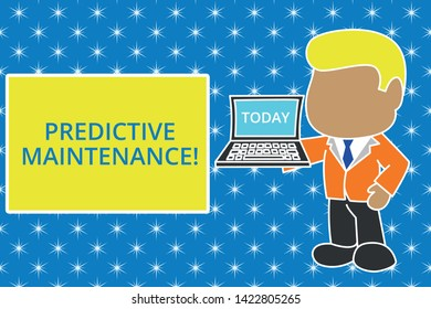 Writing note showing Predictive Maintenance. Business photo showcasing Predict when Equipment Failure condition might occur Standing professional businessman holding open laptop right hand side.