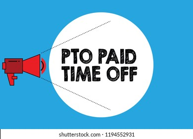 Writing note showing Pto Paid Time Off. Business photo showcasing Employer grants compensation for personal leave holidays
