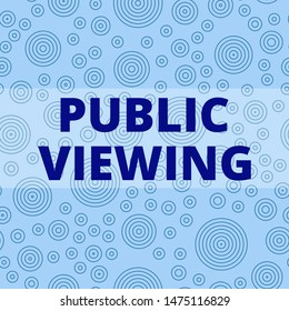Writing note showing Public Viewing. Business photo showcasing Able to be seen or known by everyone Open to general view Multiple Layer Different Size Concentric Circles Diagram Repeat Pattern.