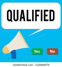 Writing note showing Qualified. Business photo showcasing Officially trained to perform a particular job Certified