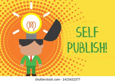 Writing note showing Self Publish. Business photo showcasing writer publish piece of ones work independently at own expense Standing successful man suit necktie surging innovative solutions.
