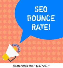 Writing note showing Seo Bounce Rate. Business photo showcasing Search engine optimization visitors navigate off the site Megaphone with Sound Volume Icon and Blank Color Speech Bubble photo.