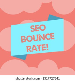 Writing note showing Seo Bounce Rate. Business photo showcasing Search engine optimization visitors navigate off the site Blank Color Folded Banner Strip Flat Style Announcement Poster.