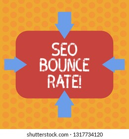 Writing note showing Seo Bounce Rate. Business photo showcasing Search engine optimization visitors navigate off the site Arrows on Four Sides of Blank Rectangular Shape Pointing Inward photo.