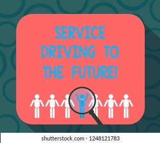 Writing note showing Service Driving To The Future. Business photo showcasing Modern technologies assistance services Magnifying Glass Over Chosen Man Hu analysis Dummies Line Up.
