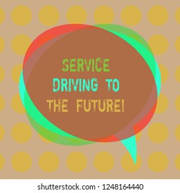 Writing note showing Service Driving To The Future. Business photo showcasing Modern technologies assistance services Blank Speech Bubble photo and Stack of Transparent Circle Overlapping.