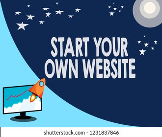 Writing note showing Start Your Own Website. Business photo showcasing serve as Extension of a Business Card a Personal Site