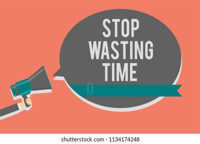 Writing note showing Stop Wasting Time. Business photo showcasing Organizing Management Schedule lets do it Start Now Symbols speaker alarming warning circle indication idea announcement.