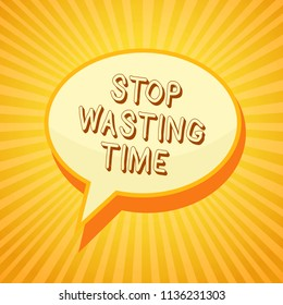 Writing note showing Stop Wasting Time. Business photo showcasing Organizing Management Schedule lets do it Start Now Reporting thinking ponder circle warning capital ideas symbol scripts.