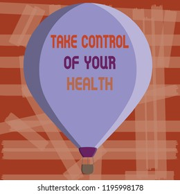 Writing note showing Take Control Of Your Health. Business photo showcasing Balance Life integrate Wellness and Fitness