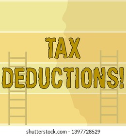 Writing note showing Tax Deductions. Business photo showcasing amount or cost that can be subtracted from someone s is income Two Vertical Upright Attic Ladders Leaning Against Striped Color Wall.