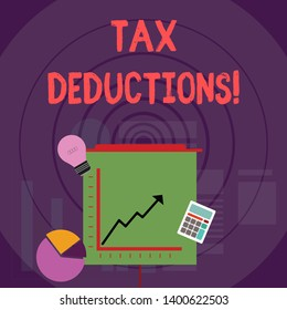 Writing note showing Tax Deductions. Business photo showcasing reduction income that is able to be taxed of expenses Investment Icons of Pie and Line Chart with Arrow Going Up.