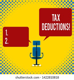 Writing note showing Tax Deductions. Business photo showcasing reduction income that is able to be taxed of expenses Executive chair sharing two blank square speech bubbles right left side.
