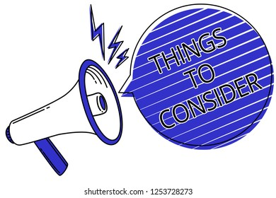 Writing note showing Things To Consider. Business photo showcasing list to check or do it Shopping Schedule Time table Script announcement message warning signals speakers alarming convey.