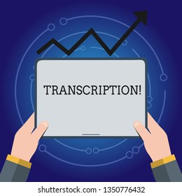 Writing note showing Transcription. Business photo showcasing Written or printed process of transcribing words text voice Hand Holding Tablet under the Progressive Arrow Going Upward.