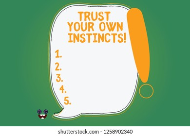 Writing note showing Trust Your Own Instincts. Business photo showcasing Intuitive follow demonstratingal feelings confidence Blank Color Speech Bubble Outlined with Exclamation Point.