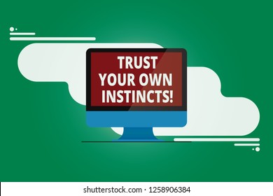 Writing note showing Trust Your Own Instincts. Business photo showcasing Intuitive follow demonstratingal feelings confidence Mounted Computer Monitor Blank Reflected Screen on Abstract Background.