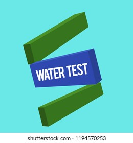 Writing note showing Water Test. Business photo showcasing Sampling of various liquid streams and analysis of their quality