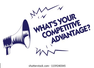 Writing note showing What s is Your Competitive Advantage question. Business photo showcasing Marketing strategy Plan Blue megaphone loudspeaker important message screaming speaking loud.
