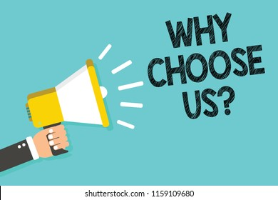 Writing note showing Why Choose Us question. Business photo showcasing Reasons for choosing our brand over others arguments Man holding megaphone loudspeaker blue background message speaking.