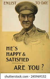 WWI. 1915 British recruitment poster depicting a 'happy and satisfied' soldier. Replacements were needed for over 500,000 British casualties (killed, missing, or wounded) first 16 months of WWI.