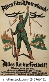 WWI. German recruiting poster showing a German soldier with rifle in one hand and the other raised in the 'V' sign. Text translates to 'Everything for the Fatherland, everything for freedom'. 1918.