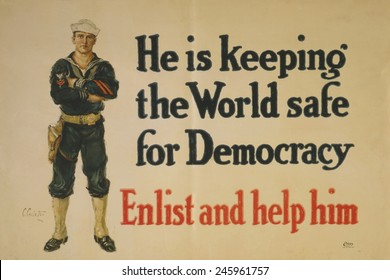WWI. U.S. Navy recruiting poster reads, 'He is keeping the world safe for democracy. Enlist and help him.' Ca. 1916-1918.