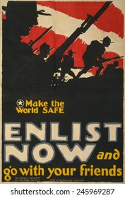 WWI. U.S. recruiting poster shows troops with bayonets rushing over a hill and reads, 'Make the world safe--Enlist now and go with your friends'. 1917.