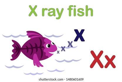 X for x ray fish. An x ray fish blowing a letter X.