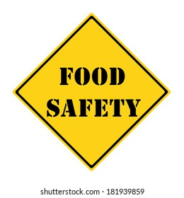 A yellow and black diamond shaped road sign with the words FOOD SAFETY making a great concept.