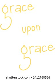 Yellow Grace upon grace white