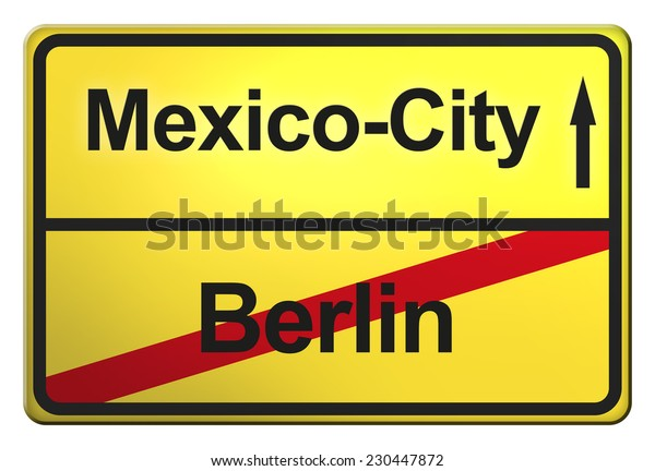 yellow road sign with the cities Berlin, Mexico-City