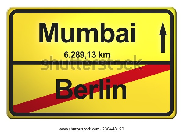 yellow road sign with the cities Berlin, Mumbai